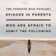 PWP 30 | Parents Who Are Afraid to Admit the Following